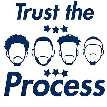 Trust The Process by xavierjfong