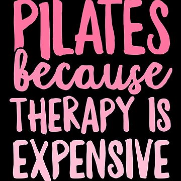 Pilates Because Therapy Is Expensive T-Shirt Fitness Pink by 14thFloor