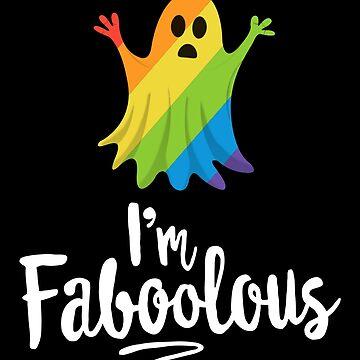 I'm Faboolous (Fabulous) Halloween T-Shirt Ghost LGBT Love by 14thFloor
