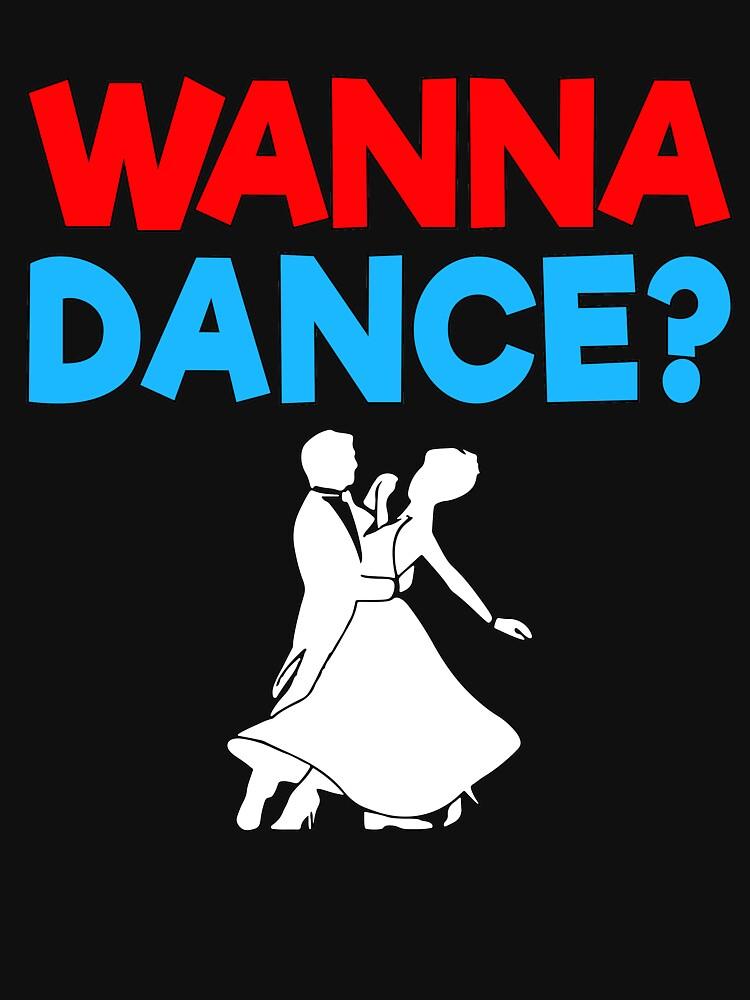 Wanna Dance? by dealzillas