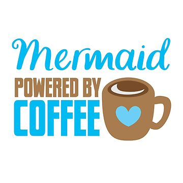 Mermaid powered by Coffee by jazzydevil