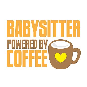 Babysitter powered by coffee by jazzydevil