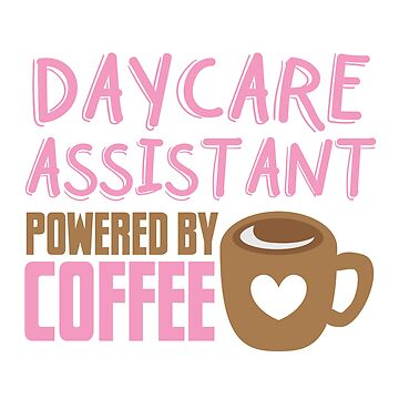 Daycare assistant powered by coffee by jazzydevil