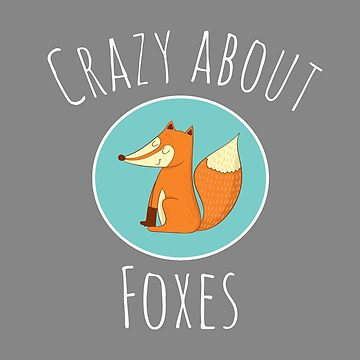 Top Fun Crazy about Foxes Gift Design by LGamble12345
