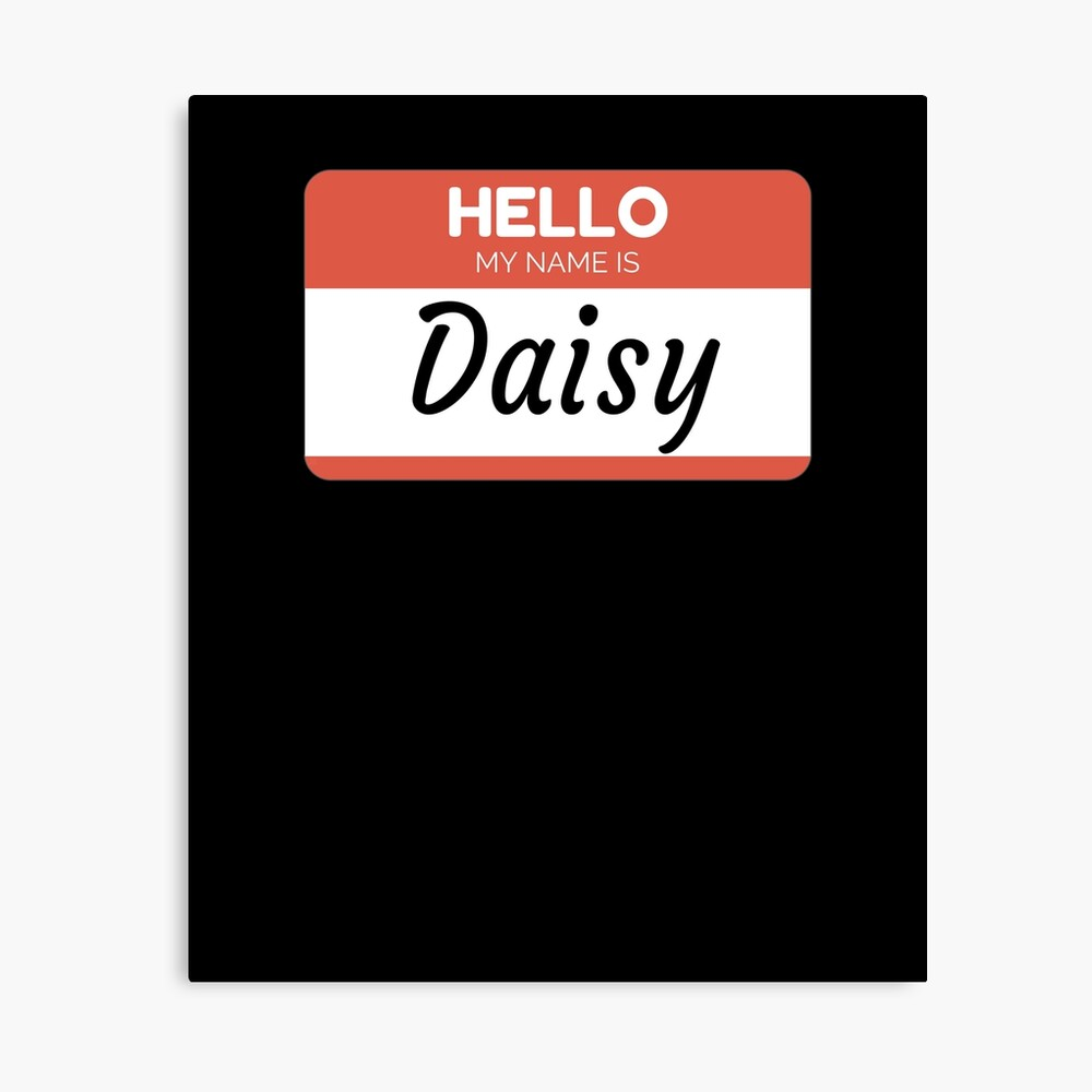 Daisy Name Label  Hello My Name Is Daisy Gift For Daisy or for a female you know called Daisy Lienzo