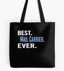 Best. Mail Carrier. Ever. - Cool Gift Idea Tote Bag