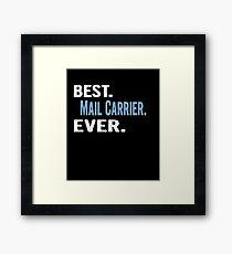 Best. Mail Carrier. Ever. - Cool Gift Idea Framed Print