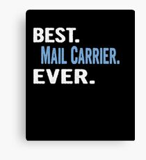 Best. Mail Carrier. Ever. - Cool Gift Idea Canvas Print