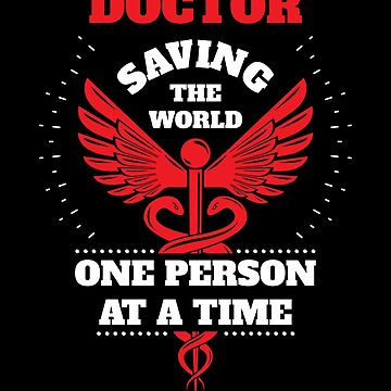 Doctor Red Saving The World One Person At A Time by LarkDesigns