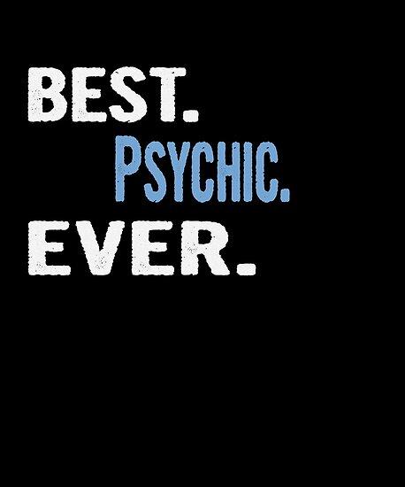 Best. Psychic. Ever. - Cool Gift Idea von divawaddle
