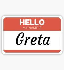 Greta Name Label  Hello My Name Is Greta Gift For Greta or for a female you know called Greta Sticker