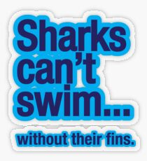 Sharks can't swim Transparent Sticker