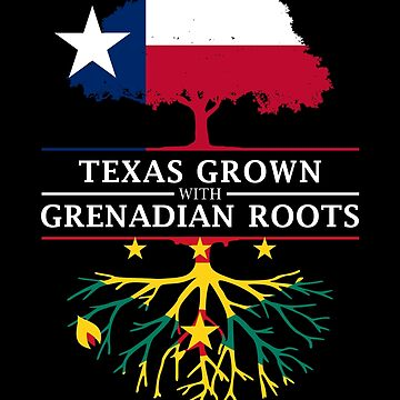 Texan Grown with Grenadian Roots by ockshirts