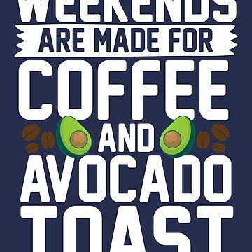 Los fines de semana están hechos para café y tostadas de aguacate de marsbees