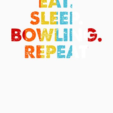 Retro Eat. Sleep. Bowling. Repeat. Vintage Sport Saying Novelty Gift idea by orangepieces
