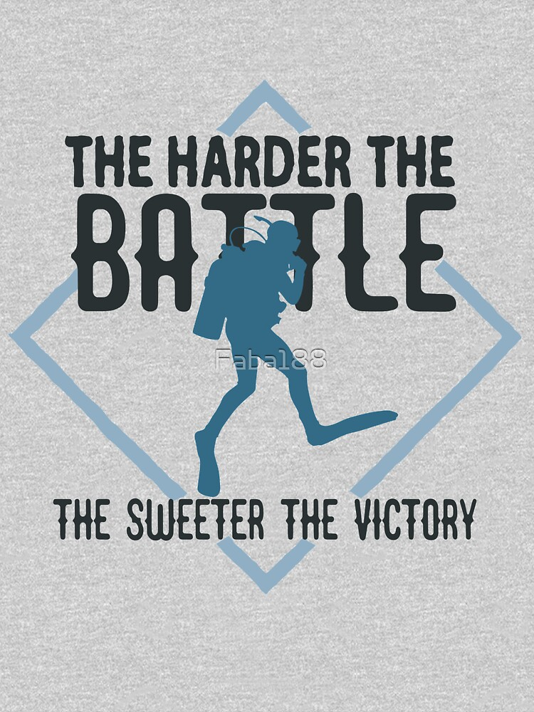 The harder the battle, the sweeter the victory  by Faba188