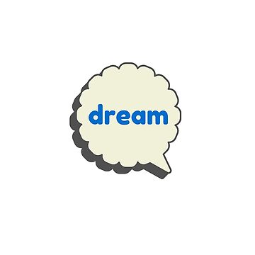 DREAM! (BUBBLE) by IdeasForArtists