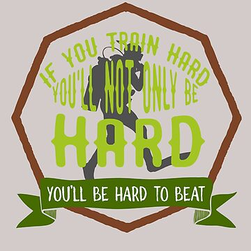 If you train hard, you'll not only be hard. You'll be hard to beat by Faba188