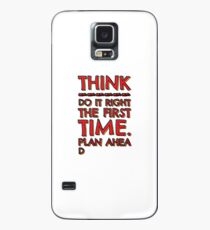 Think! Do it right and plan ahead... Case/Skin for Samsung Galaxy