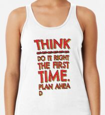 Think! Do it right and plan ahead... Women's Tank Top