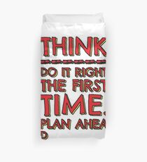 Think! Do it right and plan ahead... Duvet Cover