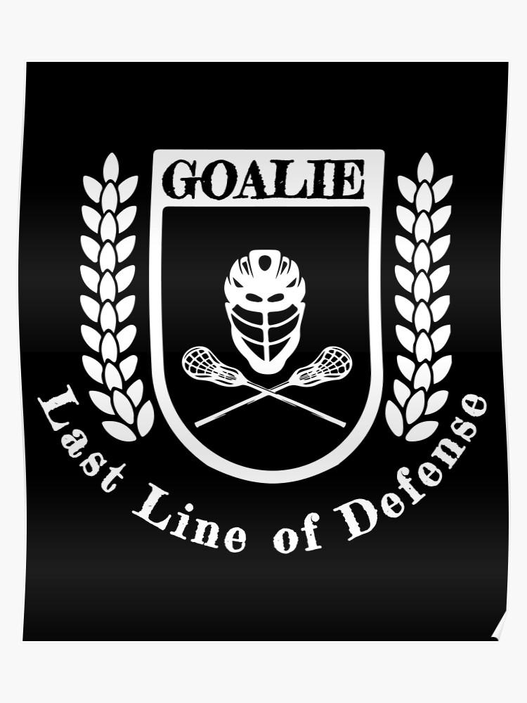 Last Line Of Defense >> Lacrosse Goalie Last Line Of Defense Lax Sport G O A T Lacrosse
