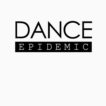 Dance Epidemic by graalman