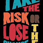 Take the risk by Durro