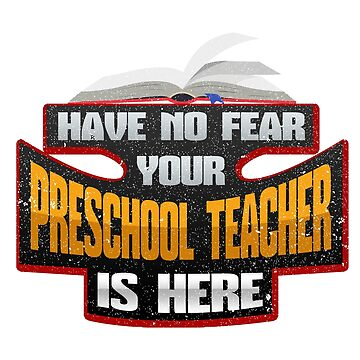 Teacher Have No Fear Your PreSchool Teacher is Here by KanigMarketplac
