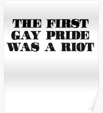 The First Gay Pride Was A Riot LGBT Rights Parade Tshirt Poster