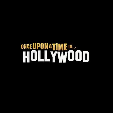 Once Upon A Time In Hollywood Movie Logo by eightyeightjoe