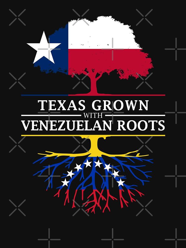 Texas Grown with Venezuelan Roots by ockshirts