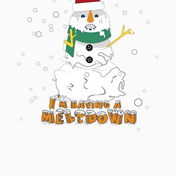 Im Having A Meltdown Funny Snowman Crazy Family Christmas Day Lunch Gift Idea by orangepieces