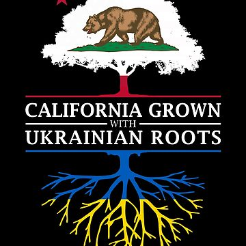 California Grown with Ukraine Roots by ockshirts