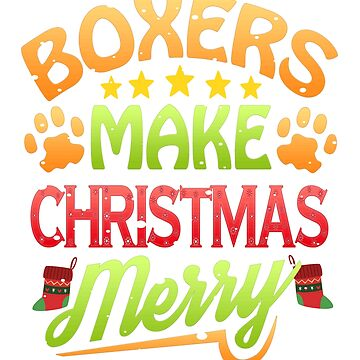 Boxer Dog Lover Christmas Boxers Make Christmas Merry by KanigMarketplac