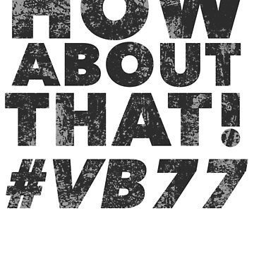 HOW ABOUT THAT! #VB77 by Ximoc