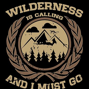 The Wilderness is Calling and I Must Go Mountains Distressed by LarkDesigns