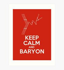 Keep Calm and Baryon Art Print
