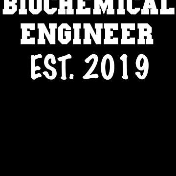 Biochemical Engineer Shirt - 2019 Graduation Gift - Biochemical Engineer Gift - Biochemical Engineer est. 2019 by Galvanized