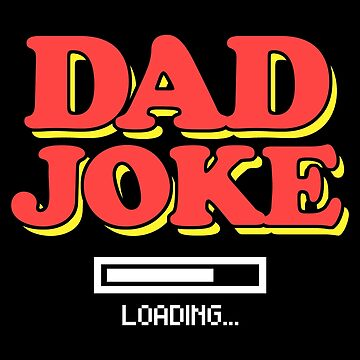 Dad Joke Funny Fathers Day Apparel by CustUmmMerch