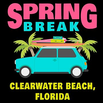 Spring Break Clearwater Beach Florida Apparel by CustUmmMerch