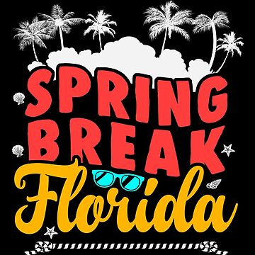 Florida Spring Break Vacation Apparel by CustUmmMerch