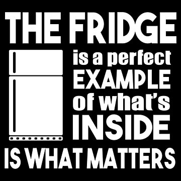The Fridge Is A Perfect Example by jzelazny