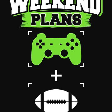 Funny Gaming Football Weekend Plans Gamer Football Player by normaltshirts