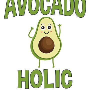 Avocadoholic by TrendJunky