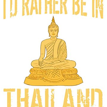 I'd Rather Be in Thailand by TrendJunky