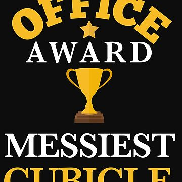 Office White Elephant Gift Sarcastic Award for Messy Cubicle Funny Shirt by normaltshirts