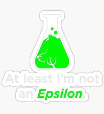 Huxburywell: At Least I'm Not An Epsilon Glossy Sticker