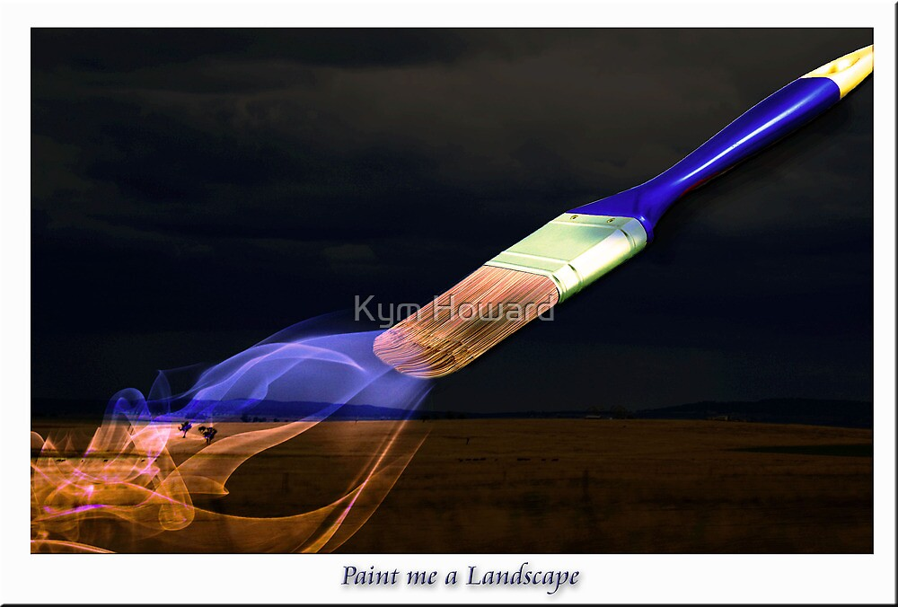 Paint me  Landscape by Kym Howard