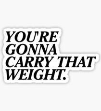 Du wirst dieses Gewicht tragen. Sticker